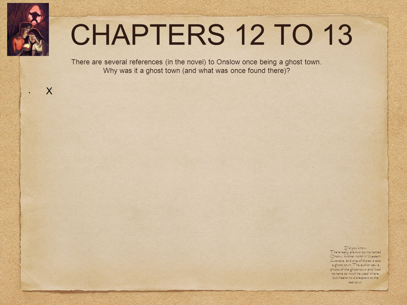 CHAPTERS 12 TO 13 X CHALLENGE: Can you list other Australian towns that became ghost towns for the same reason?