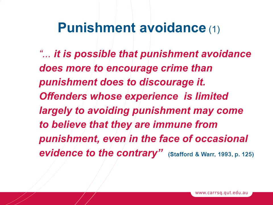 """... it is possible that punishment avoidance does more to encourage crime than punishment does to discourage it. Offenders whose experience is limite"
