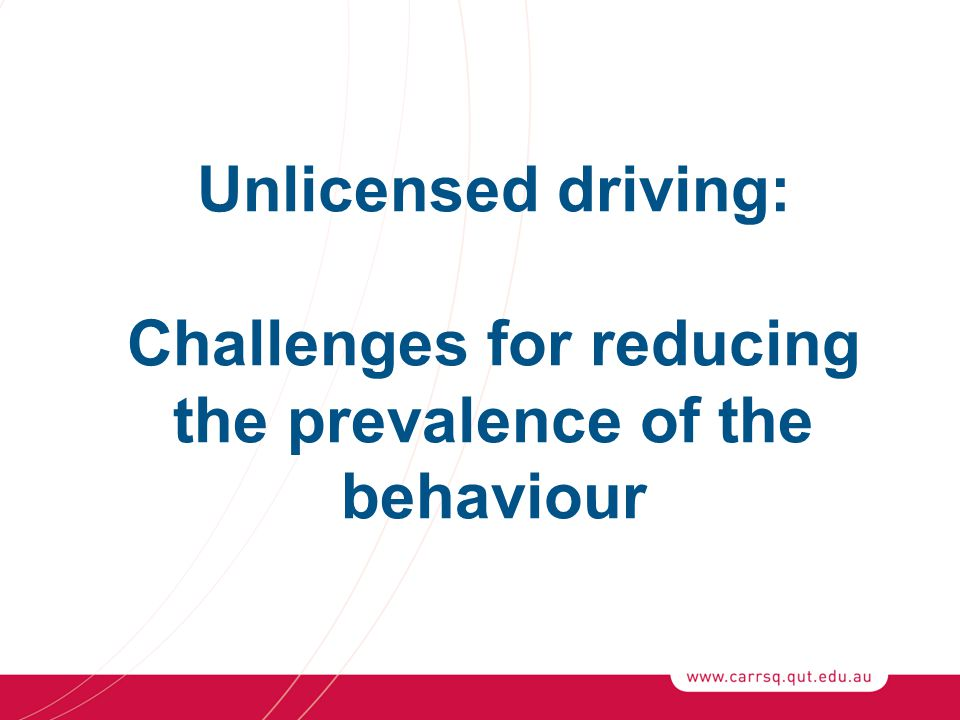Unlicensed driving: Challenges for reducing the prevalence of the behaviour