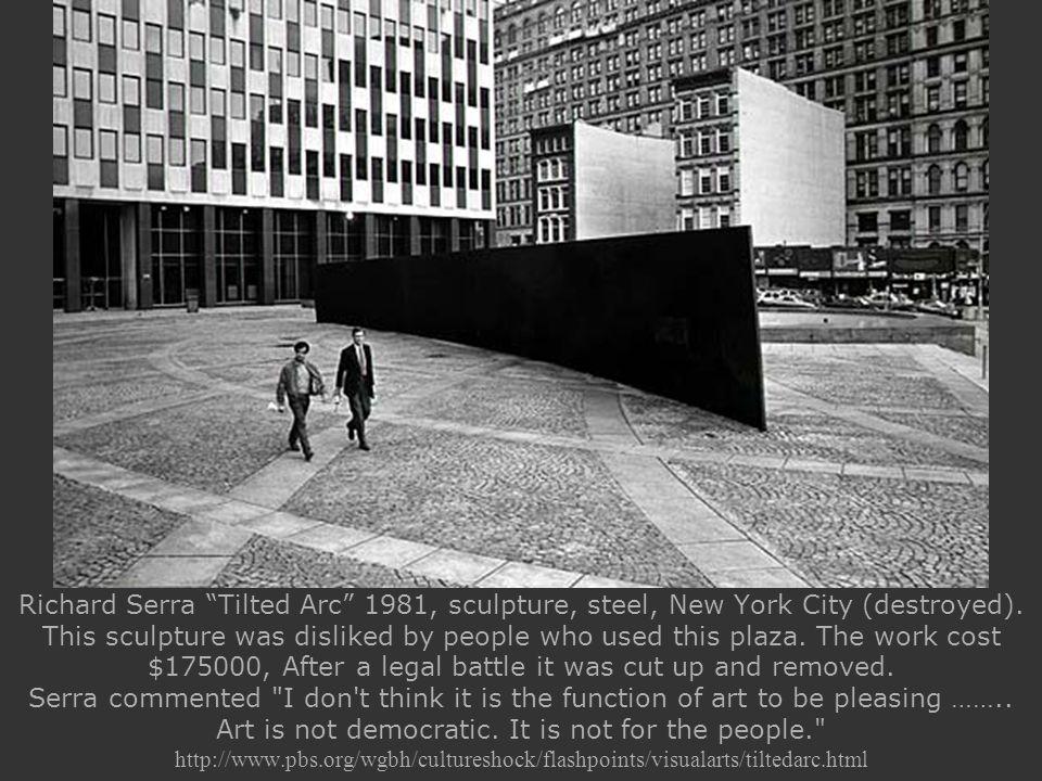 Richard Serra Tilted Arc 1981, sculpture, steel, New York City (destroyed).