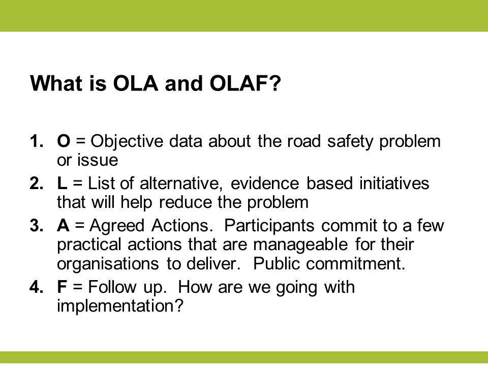What is OLA and OLAF.