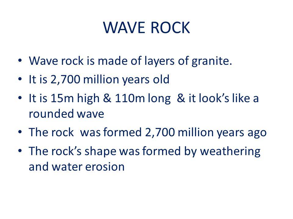 WAVE ROCK – WESTERN AUSTRALIA WAVE ROCK IS LOCATED NEAR HYDEN, WA.