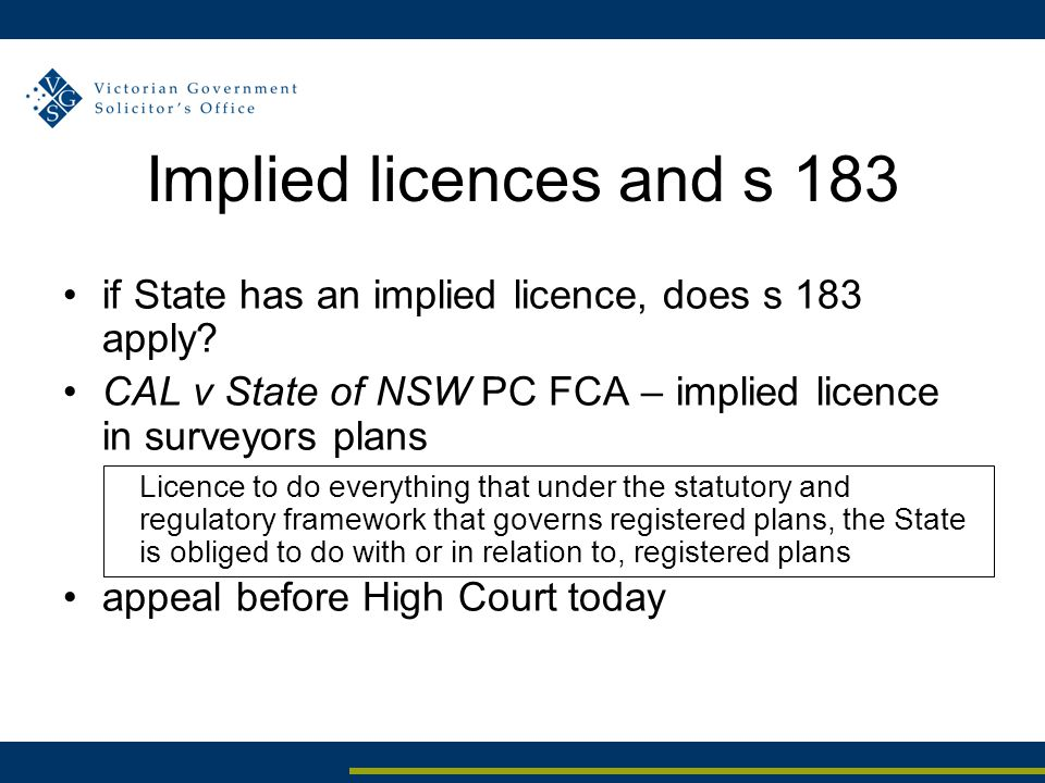 Implied licences and s 183 if State has an implied licence, does s 183 apply.