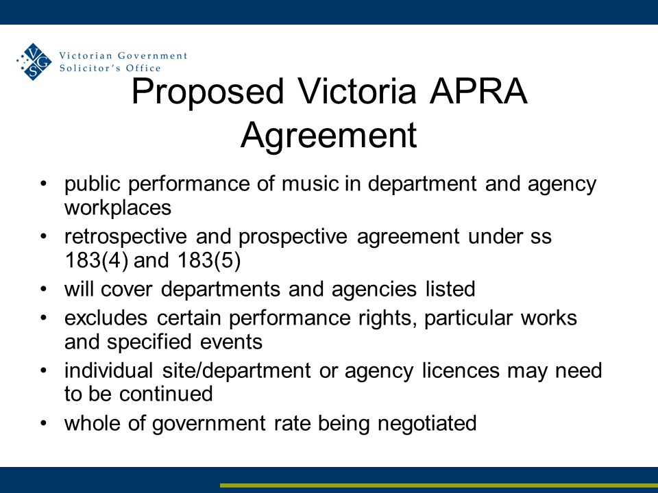 Proposed Victoria APRA Agreement public performance of music in department and agency workplaces retrospective and prospective agreement under ss 183(