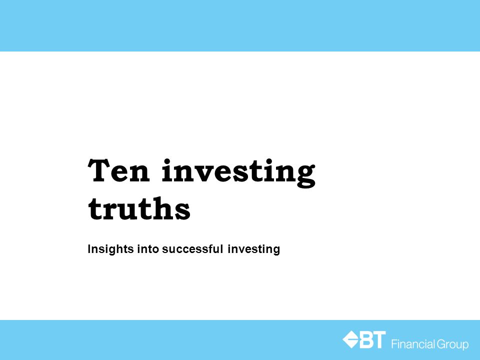 Ten investing truths Insights into successful investing
