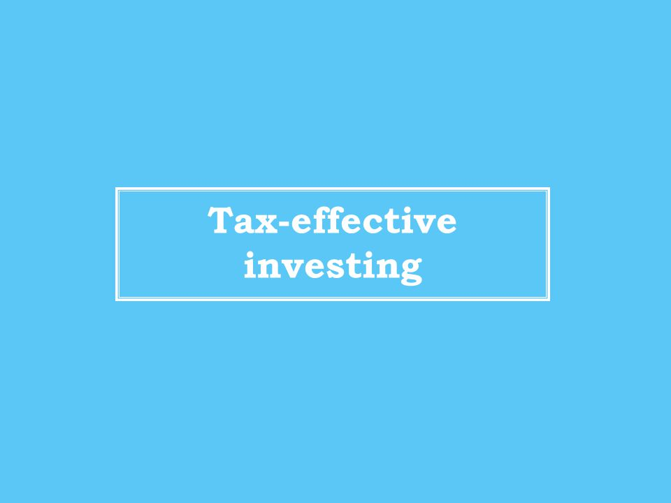 Tax-effective investing