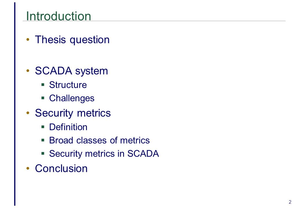 3 Thesis question How can the security of SCADA systems be measured.