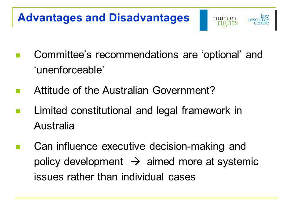 Advantages and Disadvantages Committee's recommendations are 'optional' and 'unenforceable' Attitude of the Australian Government.