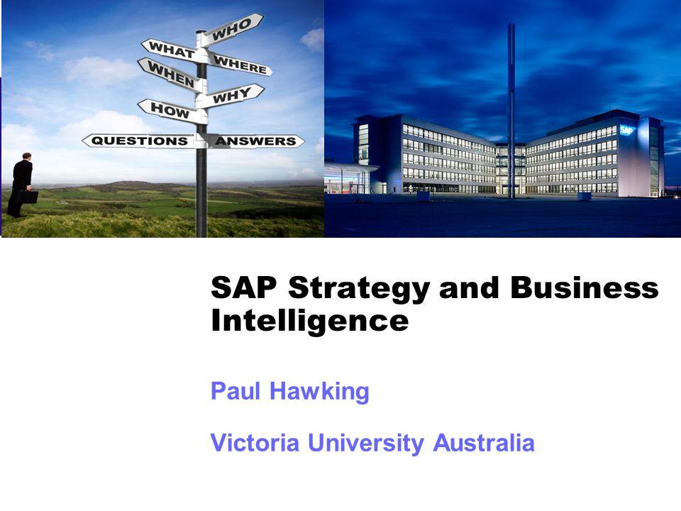 SAP Strategy and Business Intelligence Paul Hawking Victoria University Australia