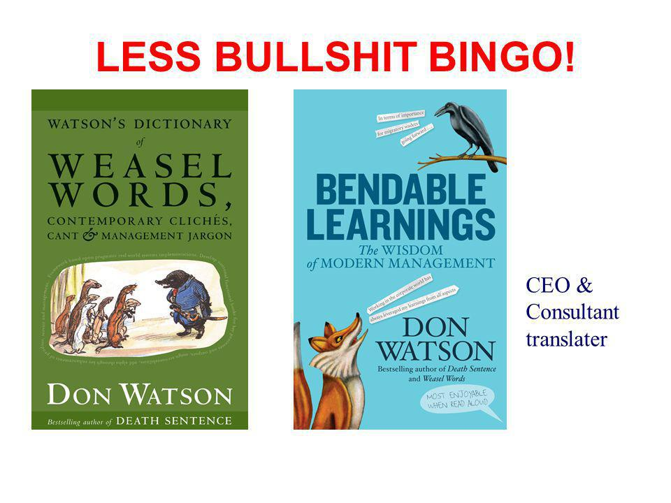 LESS BULLSHIT BINGO! CEO & Consultant translater