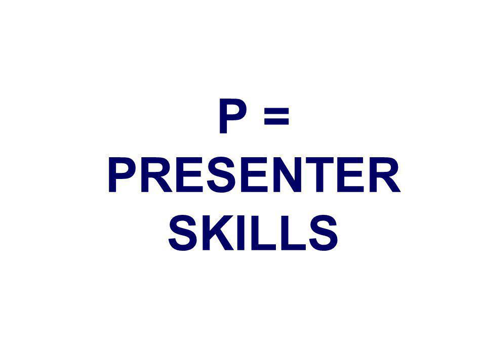 P = PRESENTER SKILLS