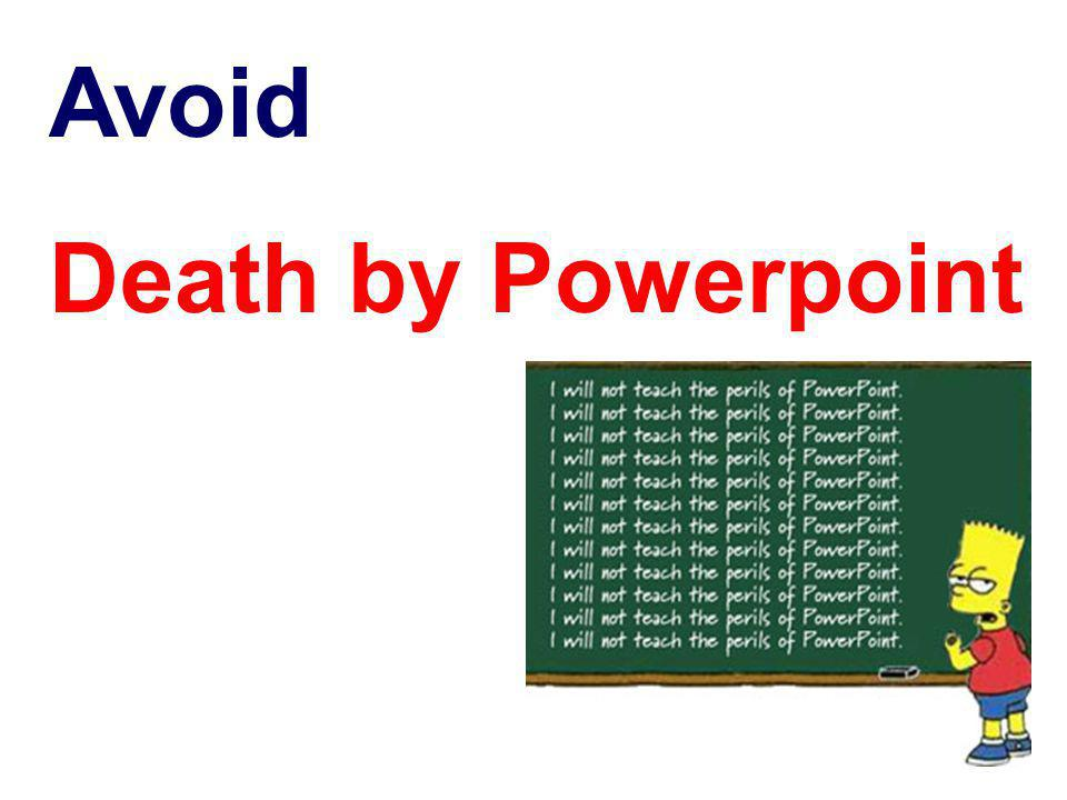 Avoid Death by Powerpoint