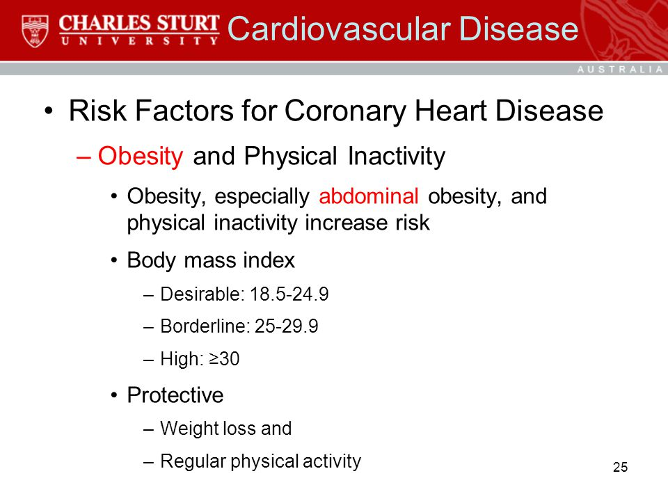 Cardiovascular Disease Risk Factors for Coronary Heart Disease –Obesity and Physical Inactivity Obesity, especially abdominal obesity, and physical in