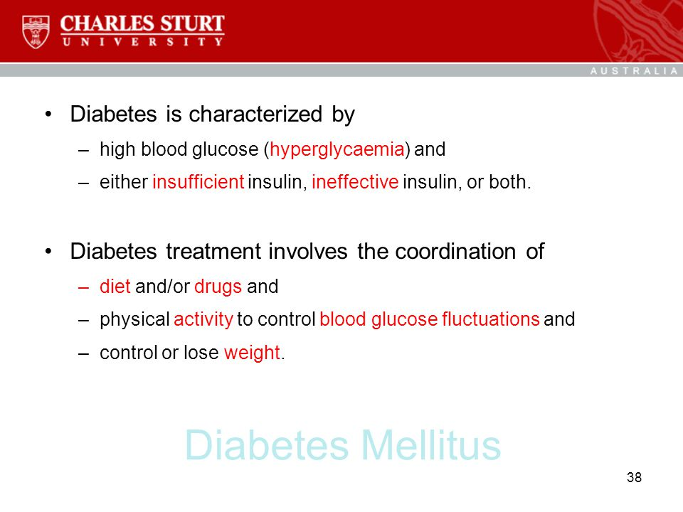 Diabetes Mellitus Diabetes is characterized by –high blood glucose (hyperglycaemia) and –either insufficient insulin, ineffective insulin, or both. Di