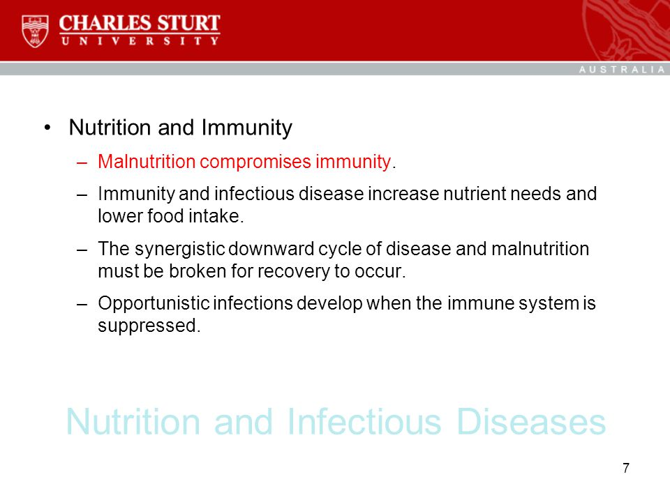 Nutrition and Infectious Diseases Nutrition and Immunity –Malnutrition compromises immunity. –Immunity and infectious disease increase nutrient needs