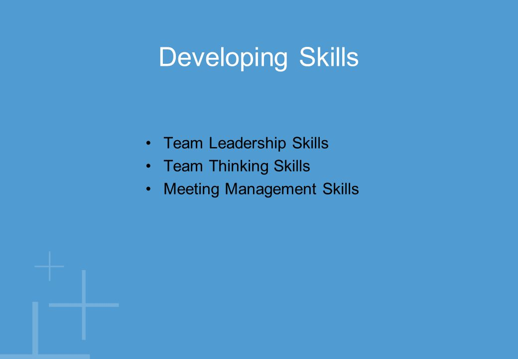 Developing Skills Team Leadership Skills Team Thinking Skills Meeting Management Skills