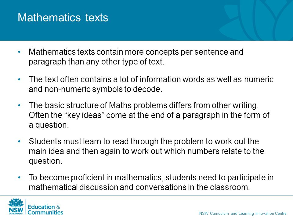 NSW Curriculum and Learning Innovation Centre Mathematics texts Mathematics texts contain more concepts per sentence and paragraph than any other type