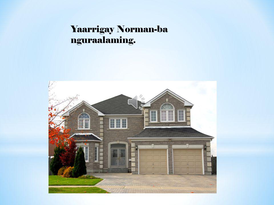 Yaarrigay Norman-ba nguraalaming.