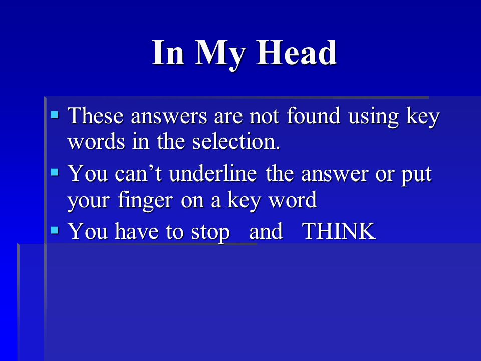 In My Head TTTThese answers are not found using key words in the selection.
