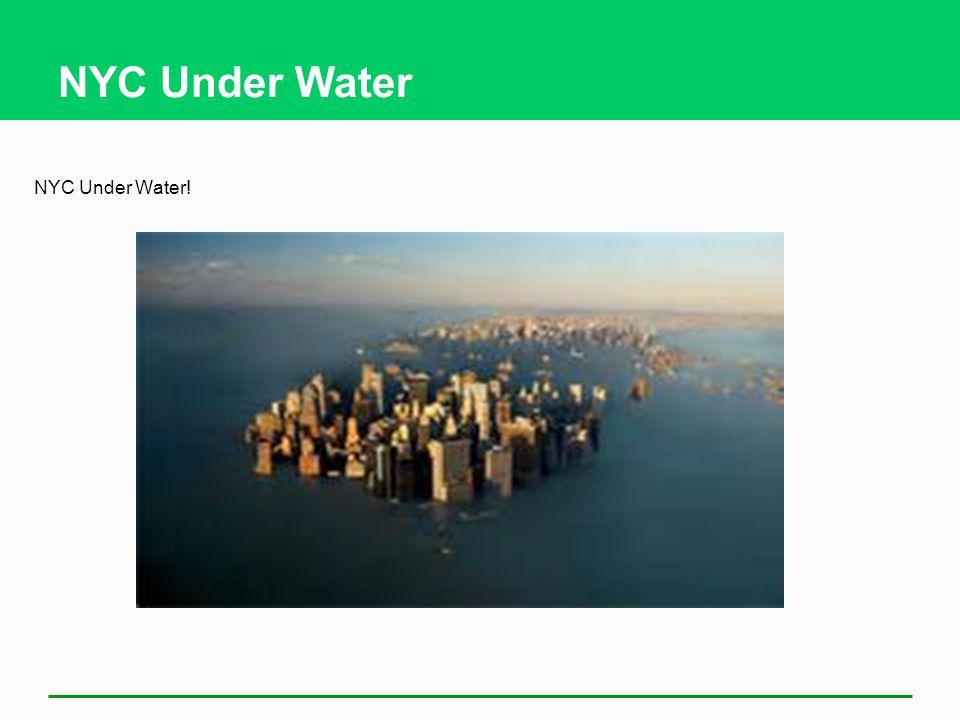 NYC Under Water NYC Under Water!