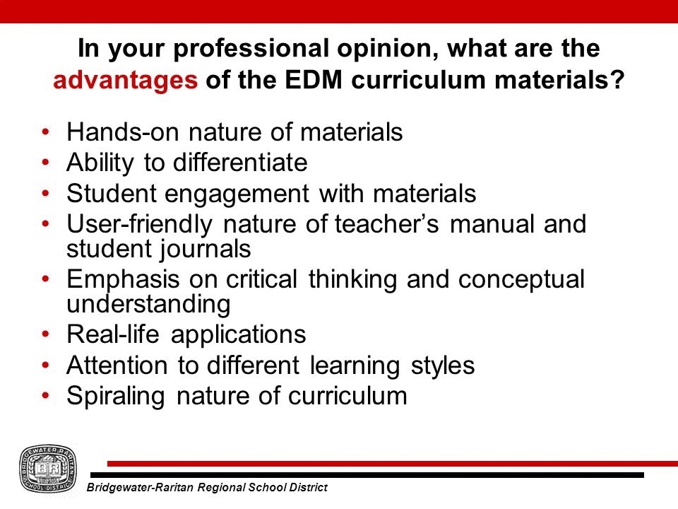 Bridgewater-Raritan Regional School District In your professional opinion, what are the advantages of the EDM curriculum materials.