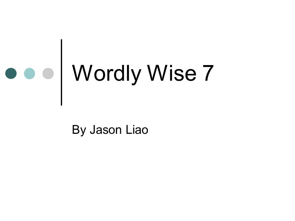 Wordly Wise 7 By Jason Liao
