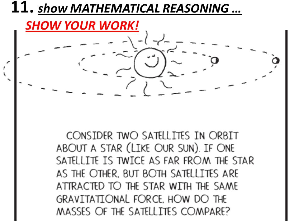 11. show MATHEMATICAL REASONING … SHOW YOUR WORK!