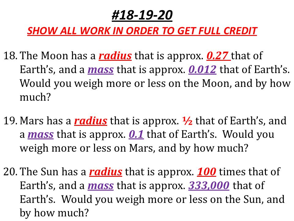 #18-19-20 SHOW ALL WORK IN ORDER TO GET FULL CREDIT 18.The Moon has a radius that is approx.