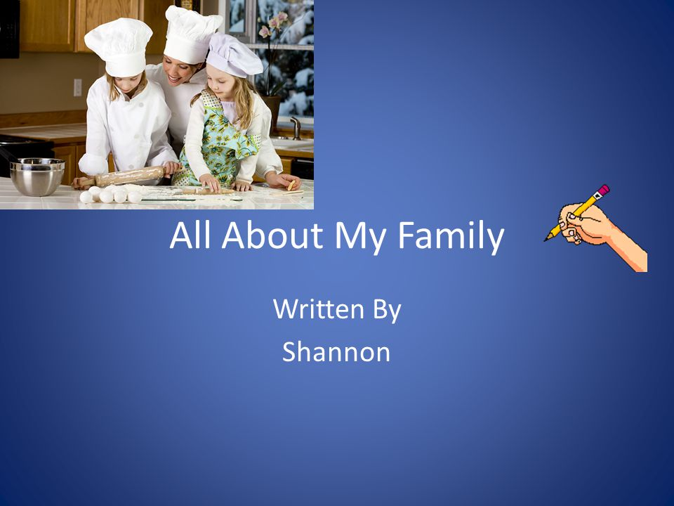 All About My Family Written By Shannon