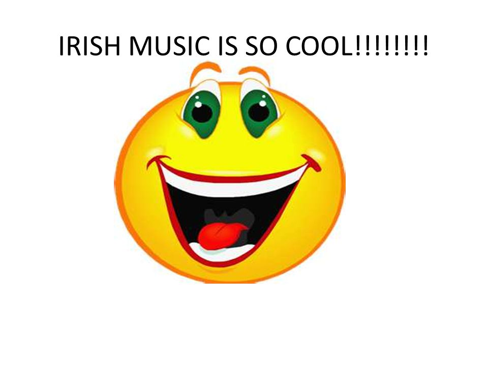 IRISH MUSIC IS SO COOL!!!!!!!!