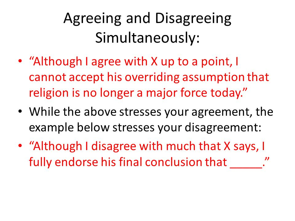 "Agreeing and Disagreeing Simultaneously: ""Although I agree with X up to a point, I cannot accept his overriding assumption that religion is no longer"
