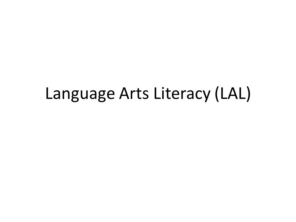 Language Arts Literacy (LAL)