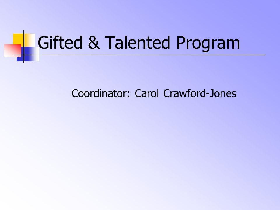 Gifted & Talented Program Coordinator: Carol Crawford-Jones