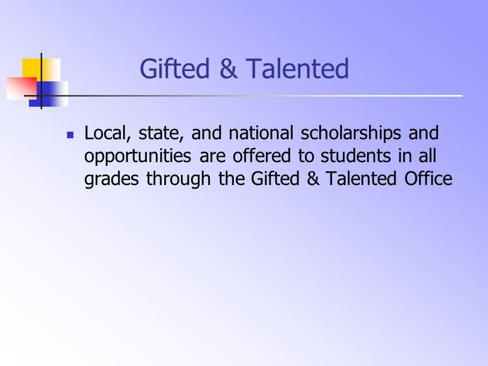 Applying for Gifted & Talented Scholarships and Opportunities Check the website for information: http://www.nhvweb.net/nhhs/Giftedand Tal/Index.aspx http://www.nhvweb.net/nhhs/Giftedand Tal/Index.aspx Visit the G/T office (located inside the Guidance suite) for application materials if not offered online Comply with instructions and deadlines
