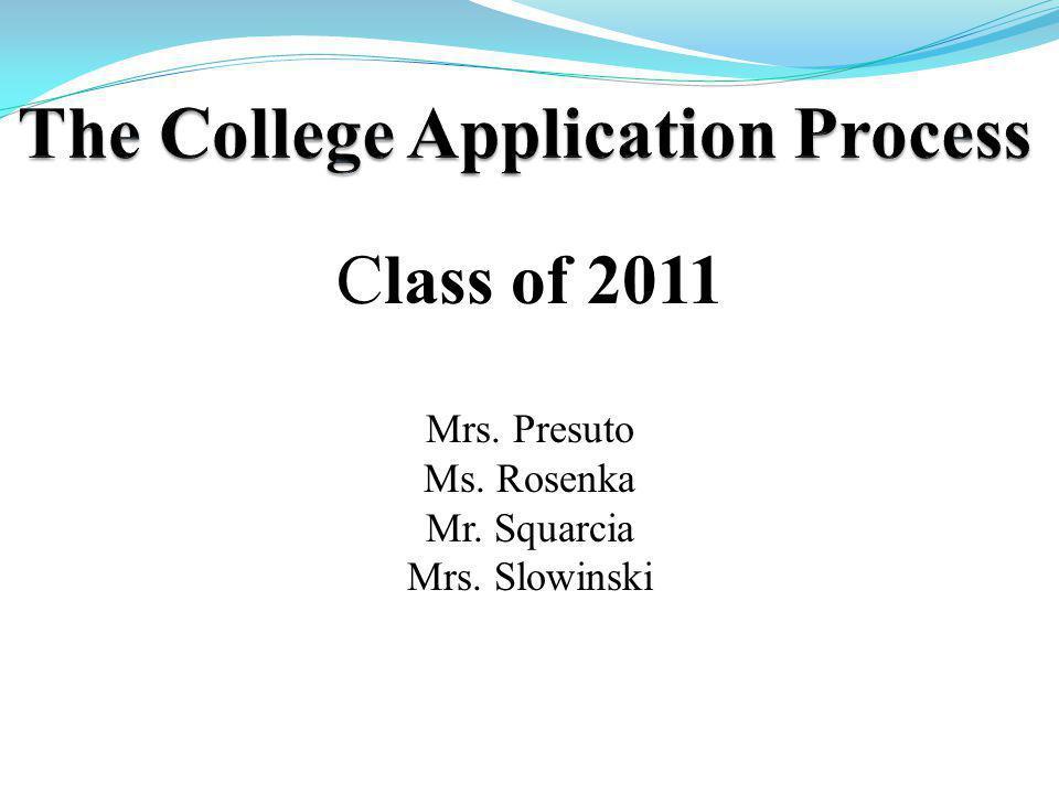 Class of 2011 Mrs. Presuto Ms. Rosenka Mr. Squarcia Mrs. Slowinski