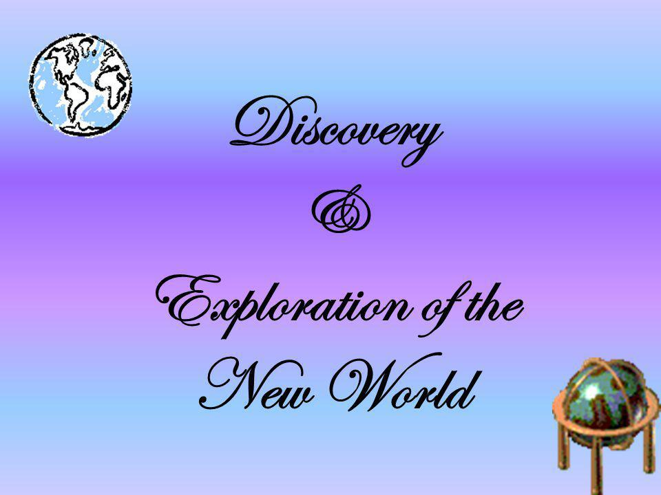 Discovery & Exploration of the New World