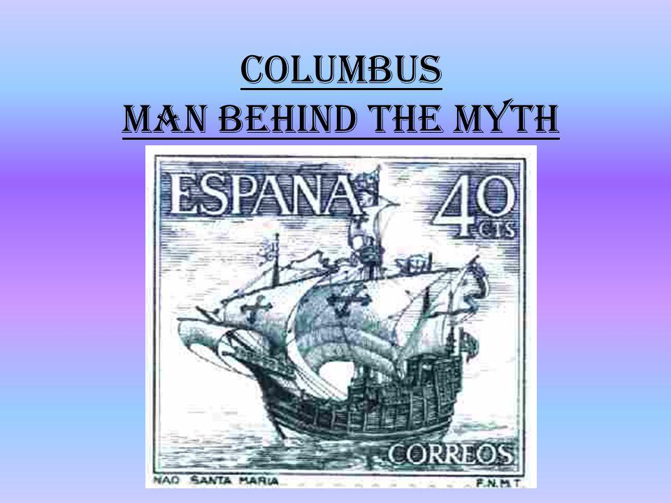 Columbus Man behind the myth