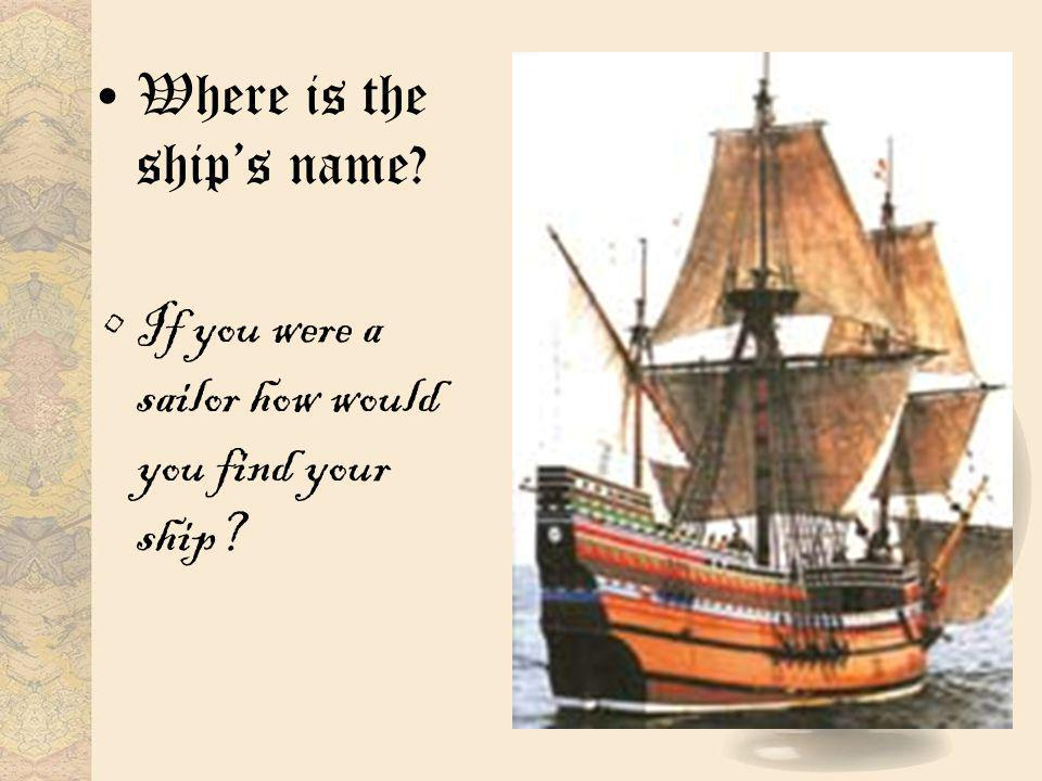 Where is the ship's name? If you were a sailor how would you find your ship?