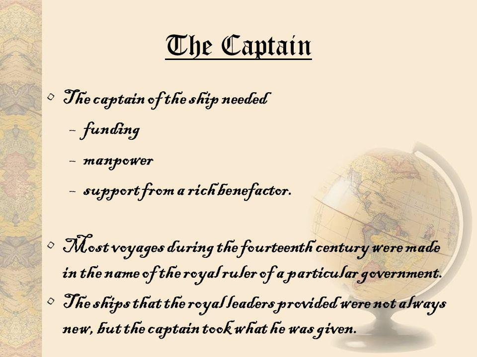 The captain himself was not always an experienced seaman.