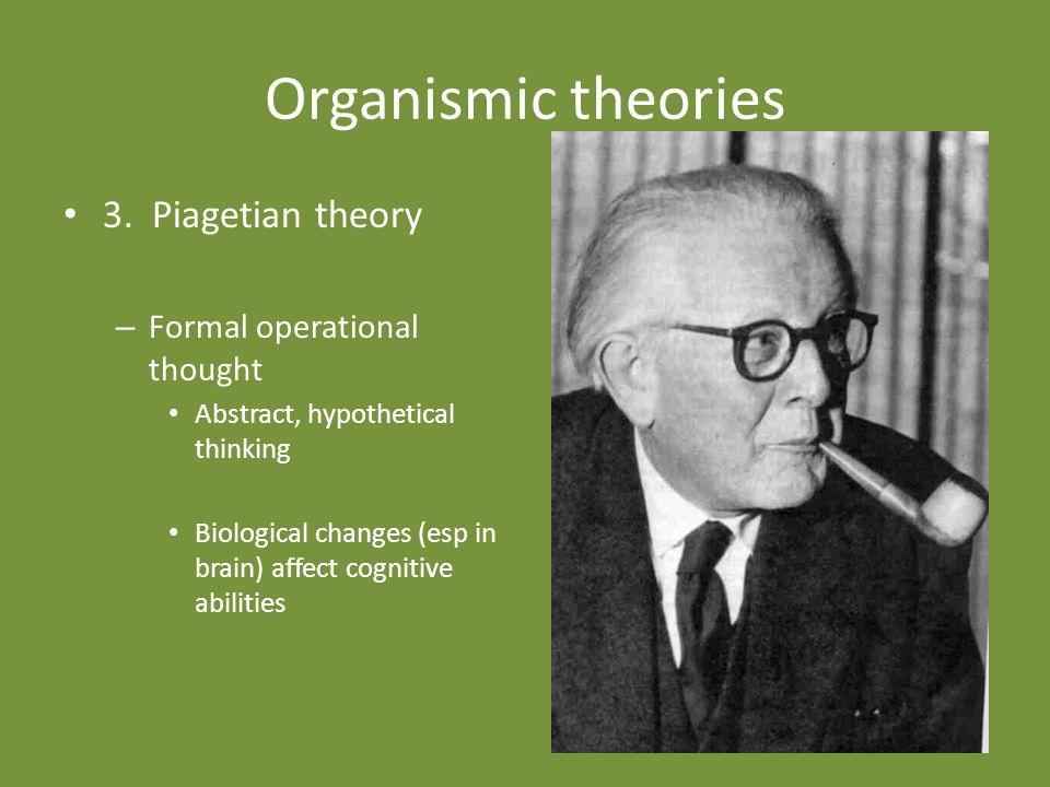 Organismic theories 3.
