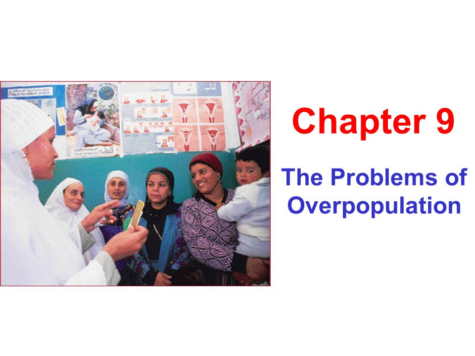The Problems of Overpopulation Chapter 9