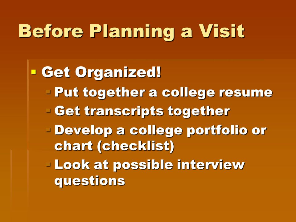 Before Planning a Visit  Get Organized.