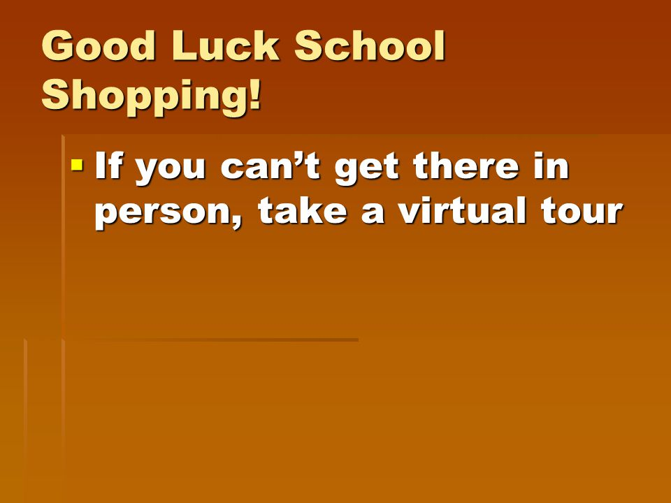 Good Luck School Shopping!  If you can't get there in person, take a virtual tour