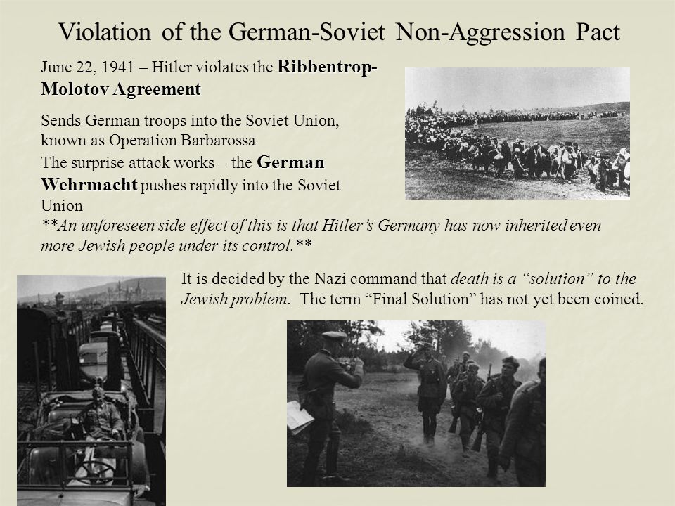 Violation of the German-Soviet Non-Aggression Pact Ribbentrop- Molotov Agreement June 22, 1941 – Hitler violates the Ribbentrop- Molotov Agreement Sen