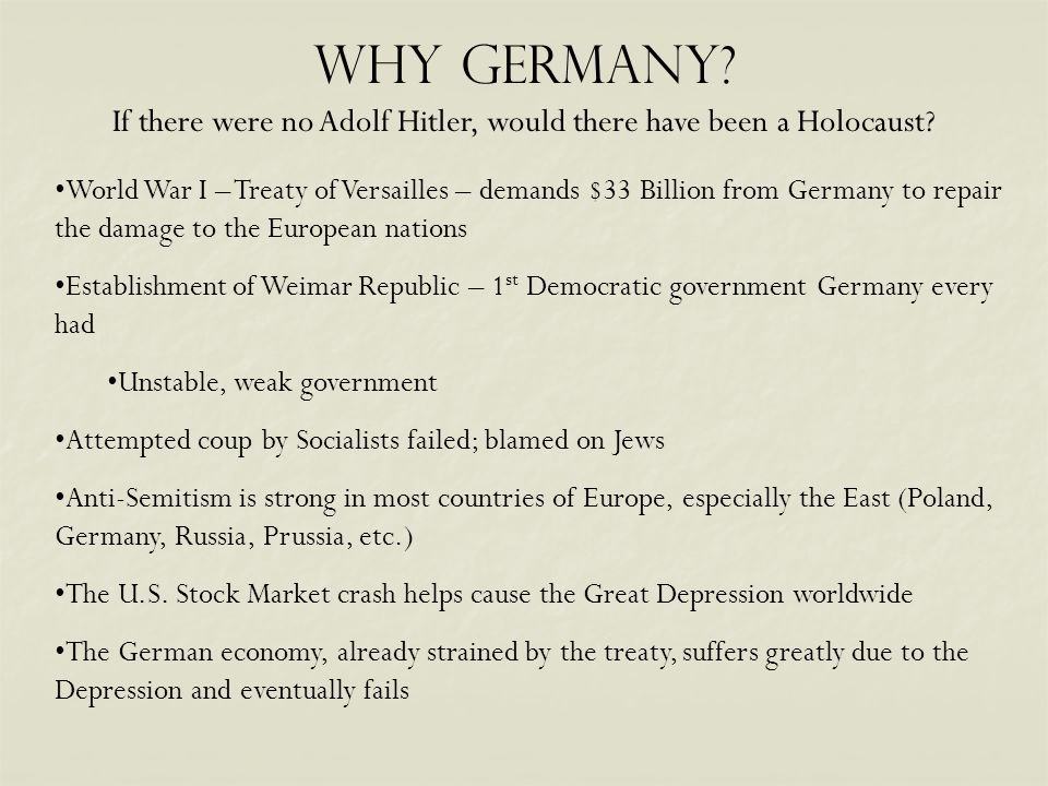 Why Germany.If there were no Adolf Hitler, would there have been a Holocaust.