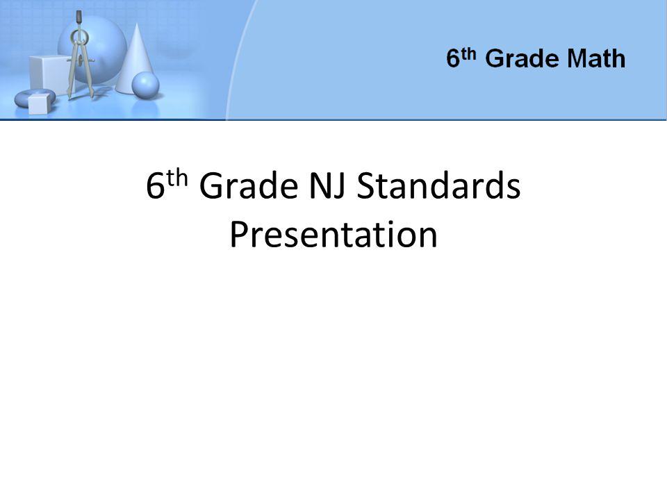 6 th Grade NJ Standards Presentation