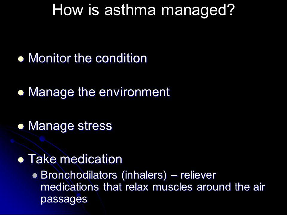 Monitor the condition Monitor the condition Manage the environment Manage the environment Manage stress Manage stress Take medication Take medication