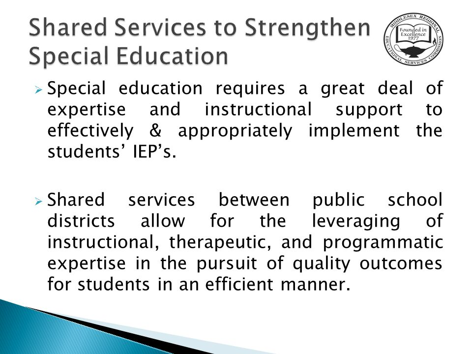  Special education requires a great deal of expertise and instructional support to effectively & appropriately implement the students' IEP's.