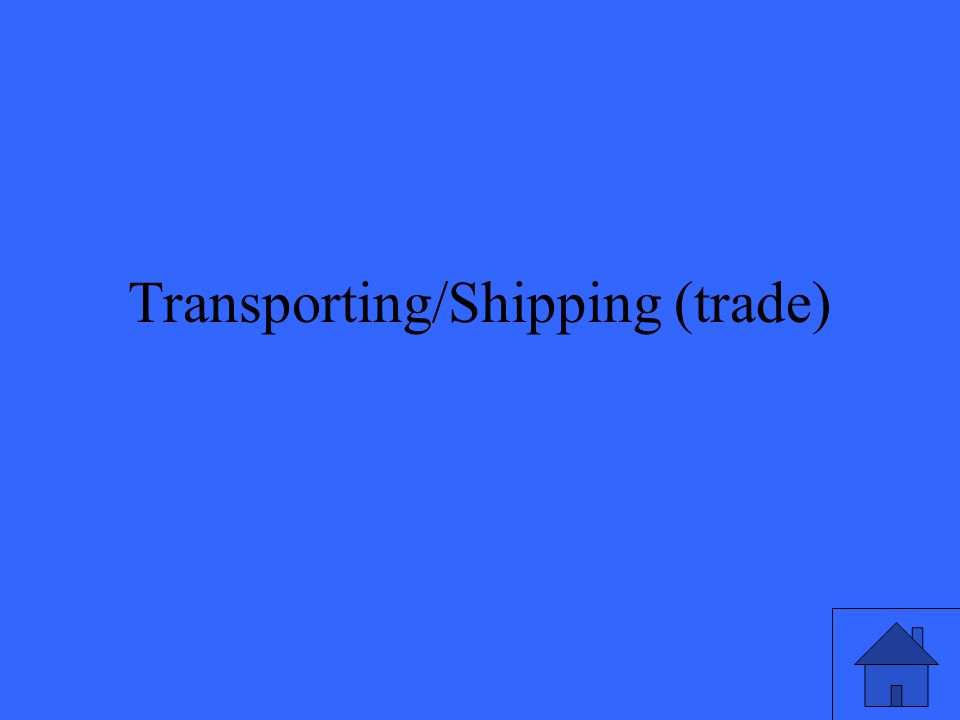 Transporting/Shipping (trade)