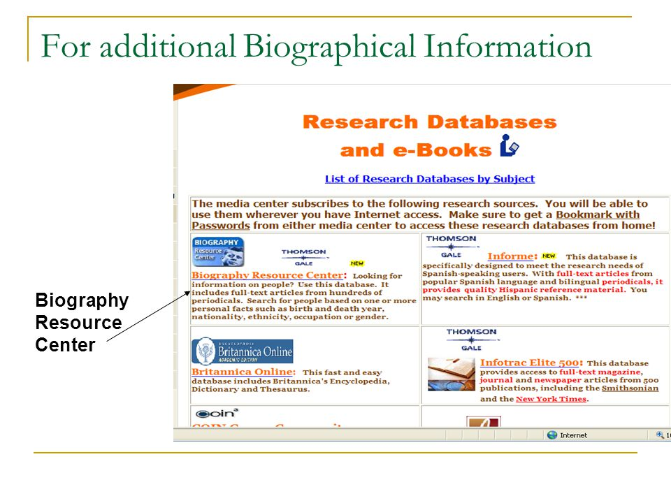 For additional Biographical Information Biography Resource Center